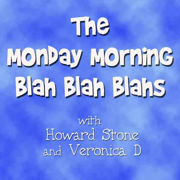 The Monday Morning Blah Blah Blahs